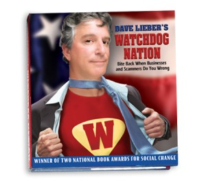 Dave Lieber's Watchdog Nation: Bite Back When Businesses and Scammers Do You Wrong won two national book awards for social change.